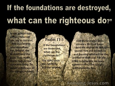 Psalm 11:3 If The Foundations Are Destroyed (beige)